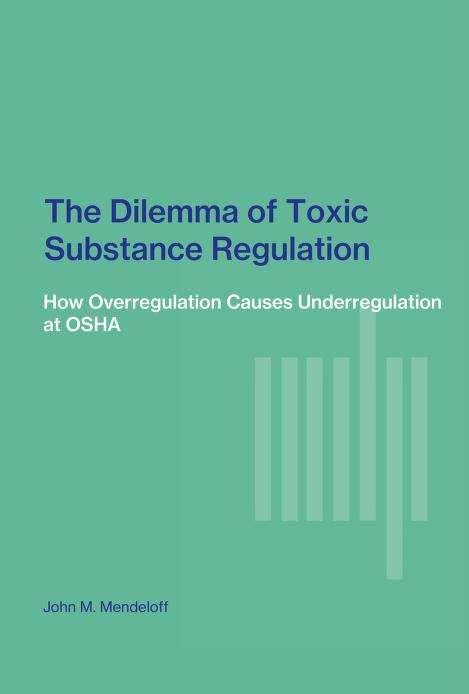 The dilemma of toxic substance regulation by John M. Mendeloff