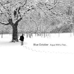 Blue October - Argue With A Tree