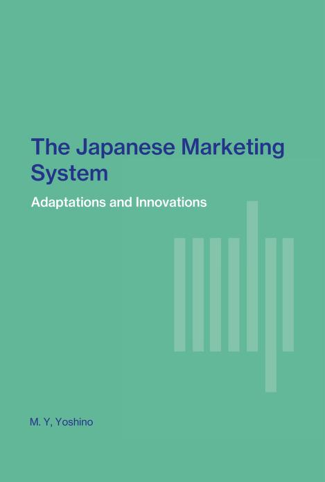 The Japanese marketing system by M. Y. Yoshino
